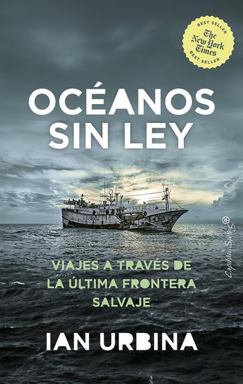 Oceanos sin ley - Viajes através de la última frontera salvaje - cover