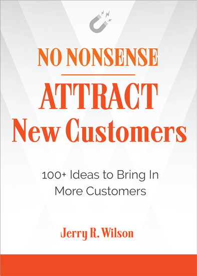 No Nonsense: Attract New Customers - 100+ Ideas to Bring In More Customers - cover