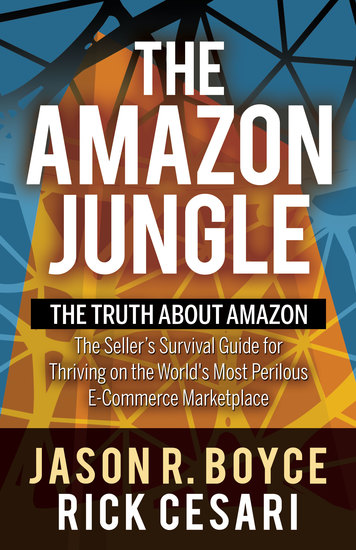 The Amazon Jungle - The Truth About Amazon The Seller's Survival Guide for Thriving on the World's Most Perilous E-Commerce Marketplace - cover