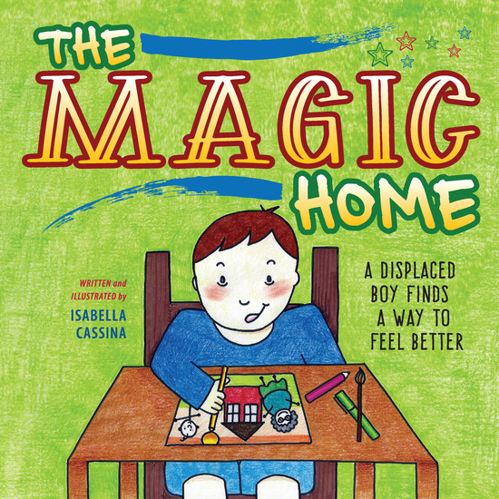 The Magic Home - A Displaced Boy Finds a Way to Feel Better - cover