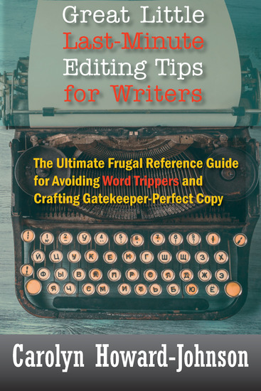 Great Little Last-Minute Editing Tips for Writers - The Ultimate Frugal Reference Guide for Avoiding Word Trippers and Crafting Gatekeeper-Perfect Copy - cover