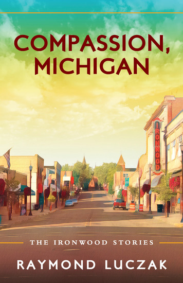 Compassion Michigan - The Ironwood Stories - cover