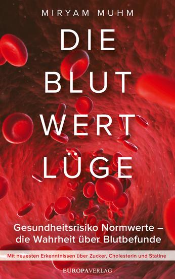 Die Blutwertlüge - Gesundheitsrisiko Normwerte - Die Wahrheit über Blutbefunde - cover