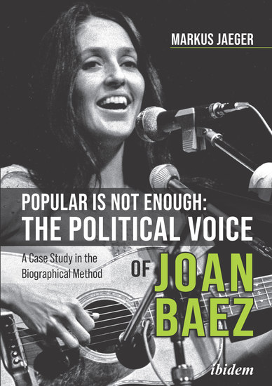Popular Is Not Enough: The Political Voice Of Joan Baez - A Case Study In The Biographical Method - cover