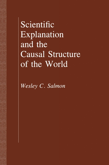 Scientific Explanation and the Causal Structure of the World - cover