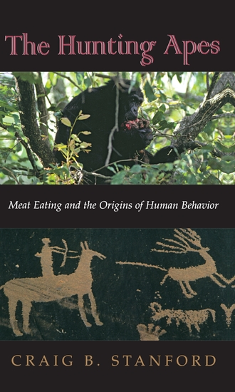 The Hunting Apes - Meat Eating and the Origins of Human Behavior - cover