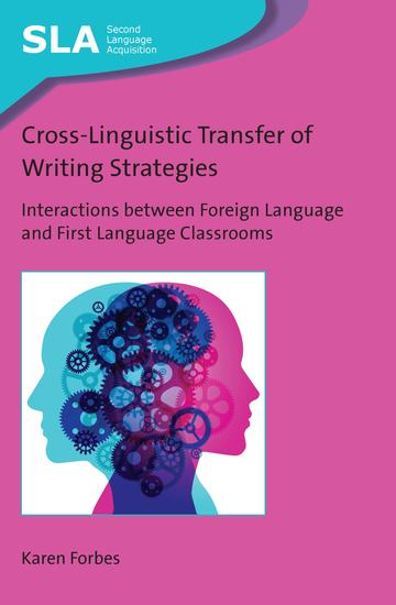 Cross-Linguistic Transfer of Writing Strategies - Interactions between Foreign Language and First Language Classrooms - cover