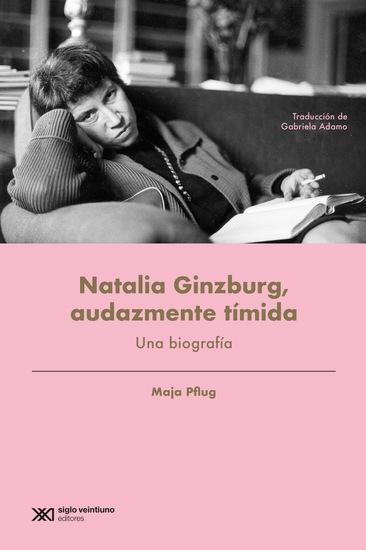 Natalia Ginzburg audazmente tímida - Una biografía - cover