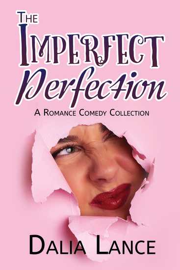 Imperfect Perfection - A Romance Comedy Collection - cover