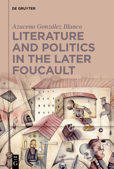 Literature and Politics in the Later Foucault - cover