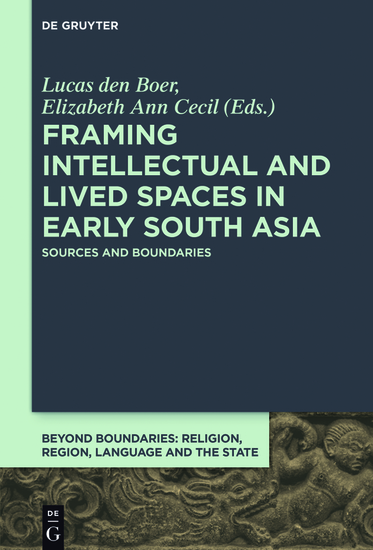 Framing Intellectual and Lived Spaces in Early South Asia - Sources and Boundaries - cover