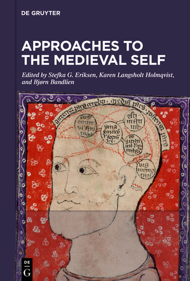 Approaches to the Medieval Self - Representations and Conceptualizations of the Self in the Textual and Material Culture of Western Scandinavia c 800-1500 - cover