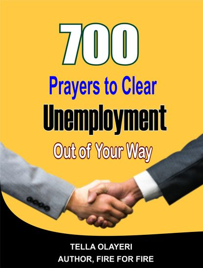 700 Prayers to Clear Unemployment Out of Your Way - The Insider Guide to Job Hunting and Career Change - cover
