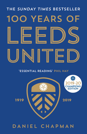 100 Years of Leeds United - 1919-2019 - cover