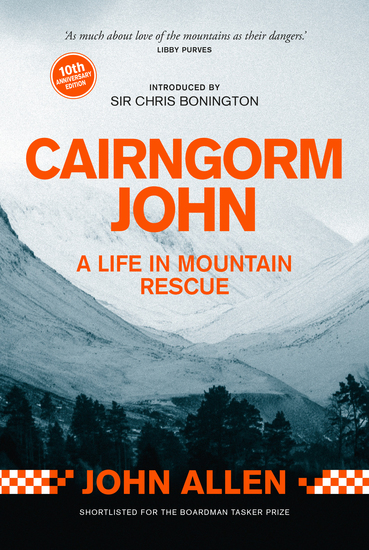 Cairngorm John - A Life in Mountain Rescue: 10th Anniversary Edition - cover