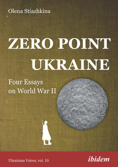 Zero Point Ukraine - Four Essays on World War II - cover