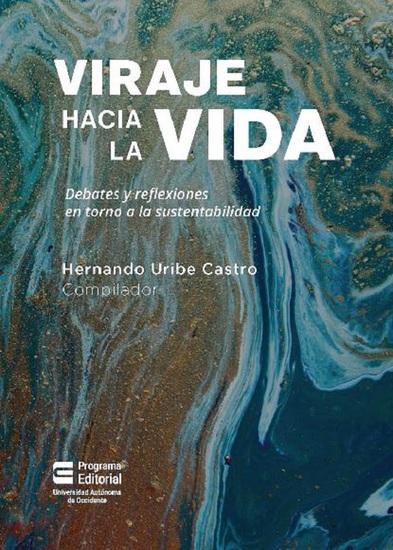 Viraje hacia la vida - Debates y reflexiones en torno a la sustentabilidad - cover