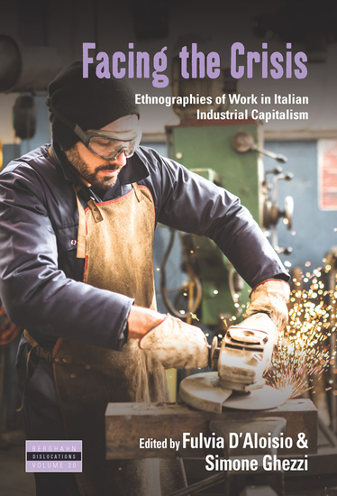 Facing the Crisis - Ethnographies of Work in Italian Industrial Capitalism - cover