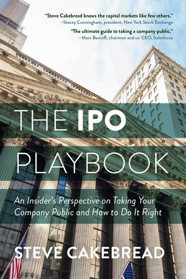 The IPO Playbook - An Insider's Perspective on Taking Your Company Public and How to Do It Right - cover