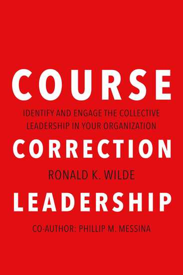 Course Correction Leadership - Identify and Engage the Collective Leadership in Your Organization - cover