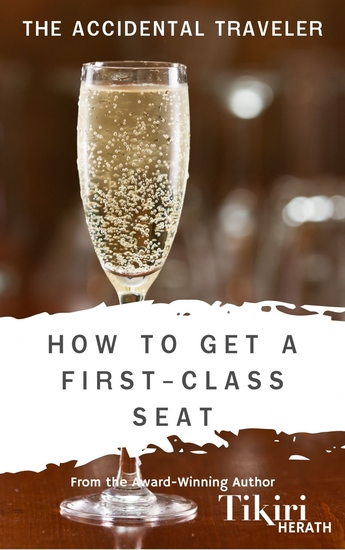 How to Get A First-Class Seat - Take a trip around the world with this short story - cover
