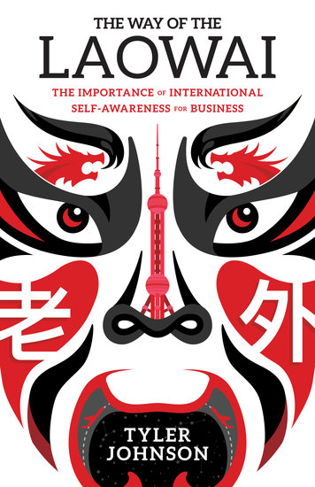 The Way of the Laowai - The Importance of International Self-Awareness for Business - cover