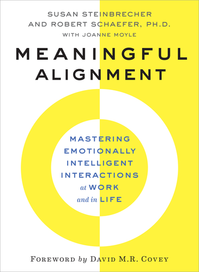 Meaningful Alignment - Mastering Emotionally Intelligent Interactions At Work and in Life - cover