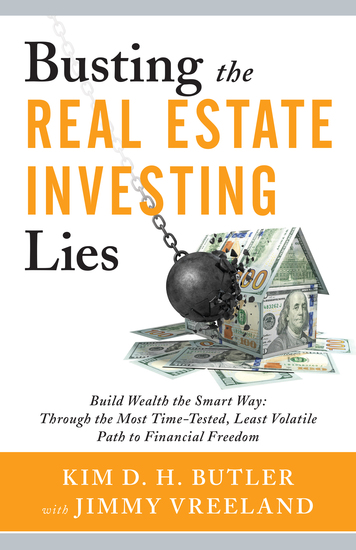 Busting the Real Estate Investing Lies - Build Wealth the Smart Way: Through the Most Time-Tested Least Volatile Path to Financial Freedom - cover