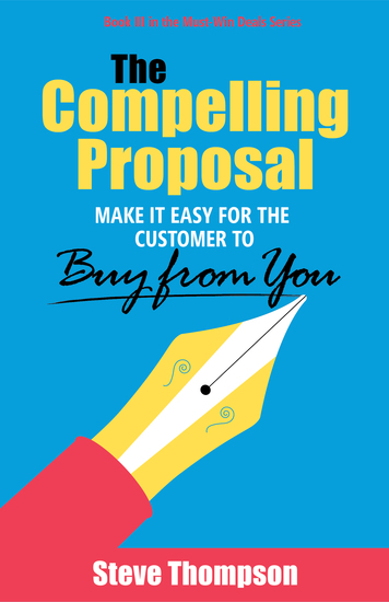 The Compelling Proposal - Make It Easy for the Customer to Buy from You! - cover