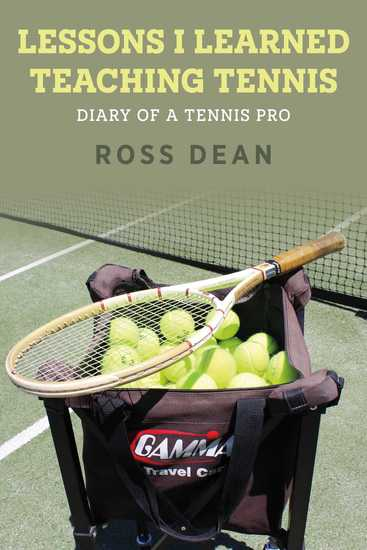 Lessons I Learned Teaching Tennis - Diary of a Tennis Pro - cover