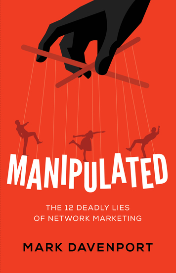Manipulated - The 12 Deadly Lies of Network Marketing - cover