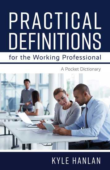 Practical Definitions for the Working Professional - A Pocket Dictionary - cover