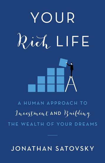 Your Rich Life - A Human Approach to Investment and Building the Wealth of Your Dreams - cover