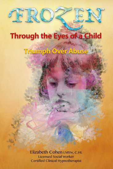 Frozen Through the Eyes of a Child - Triumph Over Abuse - cover