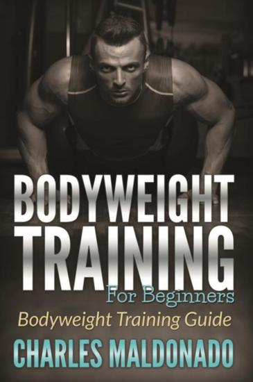 Bodyweight Training For Beginners - Bodyweight Training Guide - cover