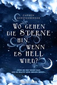 Wo gehen die Sterne hin wenn es hell wird von Carmen Gerstenberger lesen