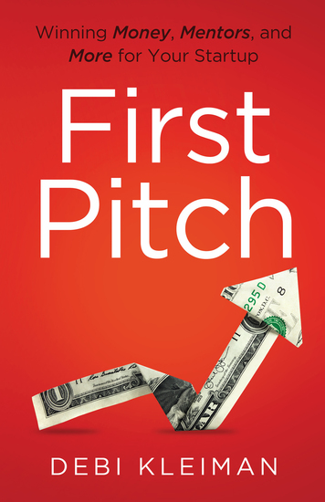 First Pitch - Winning Money Mentors and More for Your Startup - cover
