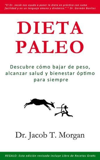 Dieta Paleo - Descubre cómo bajar de peso alcanzar salud y bienestar óptimo para siempre - cover
