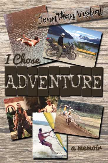 I Chose Adventure - A Memoir - cover