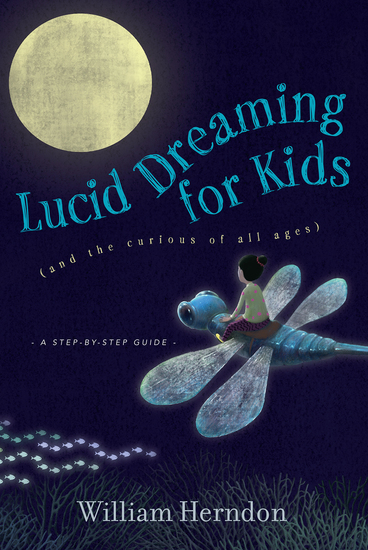 Lucid Dreaming for Kids - (and the curious of all ages) - cover