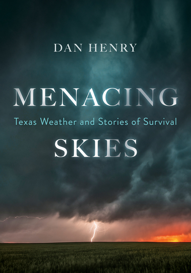 Menacing Skies - Texas Weather and Stories of Survival - cover