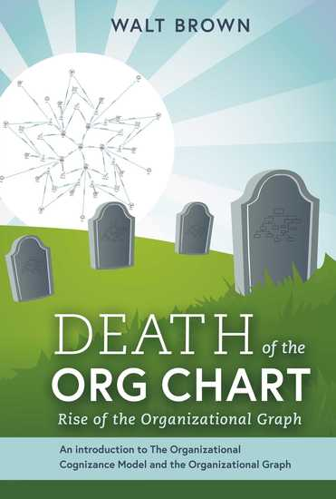 Death Of The Org Chart - Rise of the Organizational Graph - cover