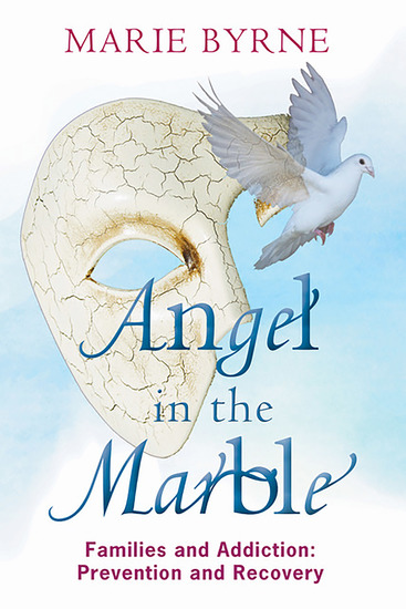 Angel in the Marble - Families and Addiction: Prevention and Recovery - cover