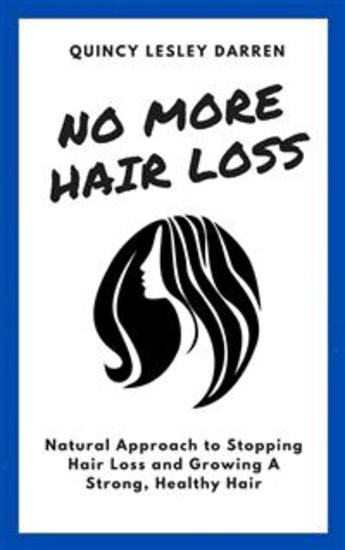 No More Hair Loss - Natural Approach to Stopping Hair Loss and Growing A Strong Healthy Hair - cover