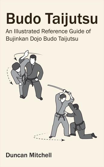 Budo Taijutsu - An Illustrated Reference Guide of Bujinkan Dojo Budo Taijutsu - cover
