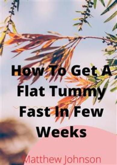 How To Get A Flat Tummy Fast In Few Weeks - cover