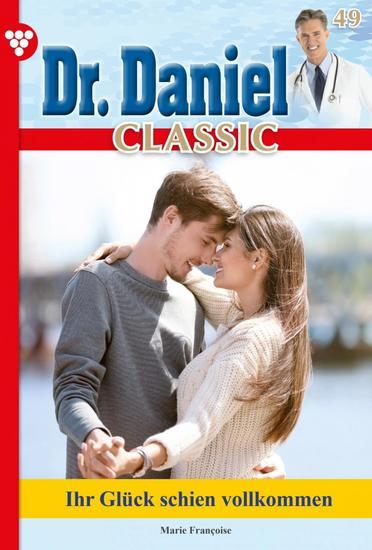 Dr Daniel Classic 49 – Arztroman - Verzeihung Doc ich liebe dich! - cover