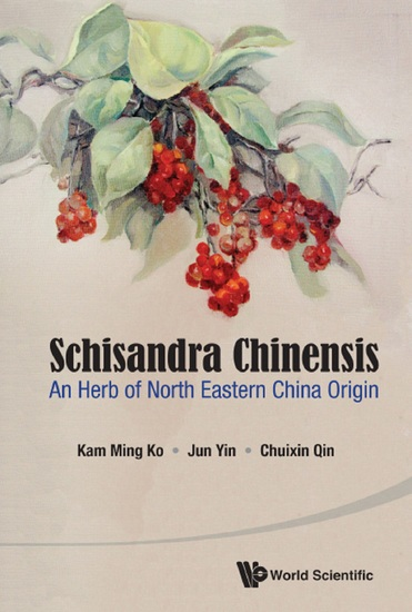 Schisandra Chinensis - An Herb of North Eastern China Origin - cover