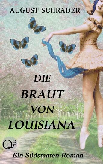 Die Braut von Louisiana (Gesamtausgabe) - Ein Südstaaten-Roman in drei Teilen (1 Teil: Der Pflanzer 2 Teil: Der Hochzeitstag 3 Teil: Die Sklavin) - cover