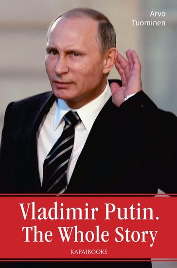 Vladimir Putin - The Whole Story - cover